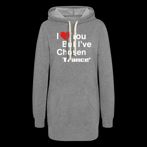 I Love You.. But I've Chosen Trance - Women's Hoodie Dress
