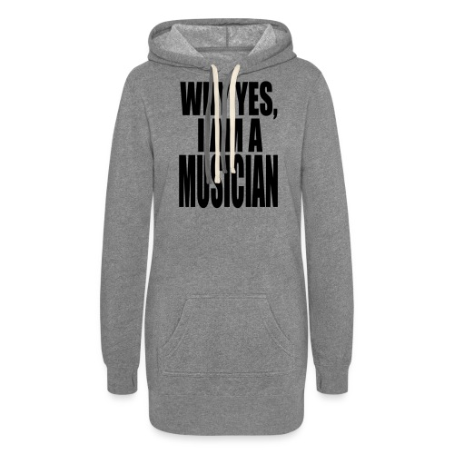 WHY YES I AM A MUSICIAN - Women's Hoodie Dress
