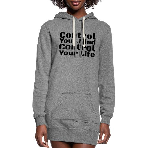 Control Your Mind To Control Your Life - Black - Women's Hoodie Dress