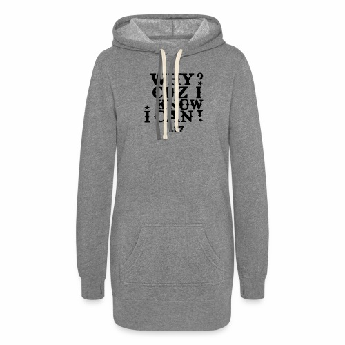 Why Coz I Know I Can 187 Positive Affirmation Logo - Women's Hoodie Dress