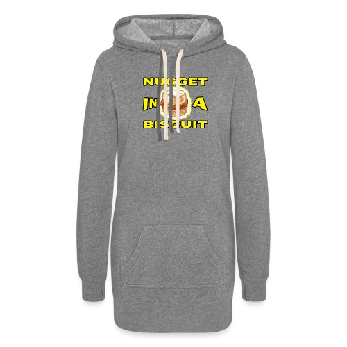 NUGGET in a BISCUIT!! - Women's Hoodie Dress