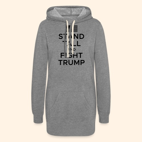 Stand Tall and Fight Trump - Women's Hoodie Dress