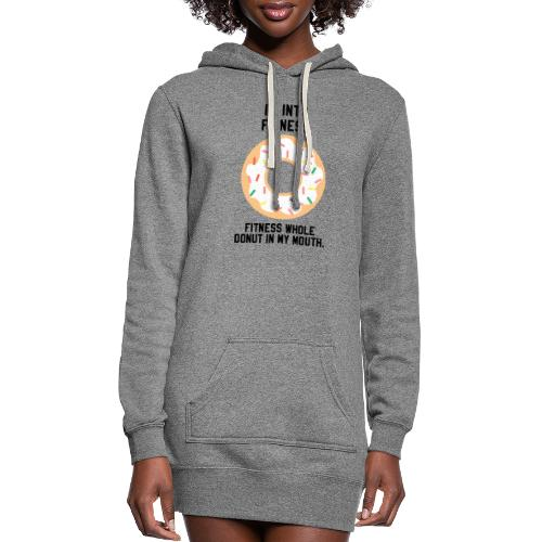 Im into fitness whole donut in my mouth - Women's Hoodie Dress