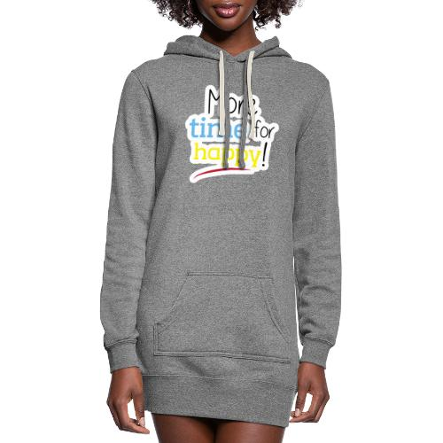 More Time for Happy! - Women's Hoodie Dress