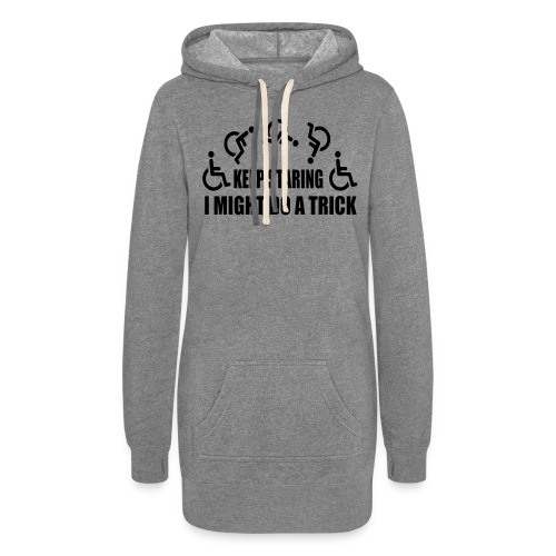Keep staring i might do a trick in my wheelchair - Women's Hoodie Dress
