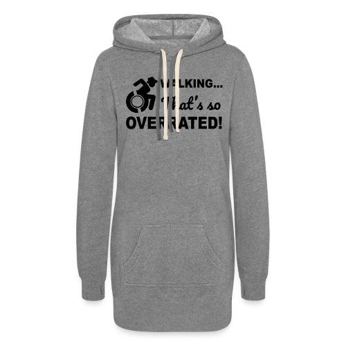 Walking that's so overrated for wheelchair users - Women's Hoodie Dress