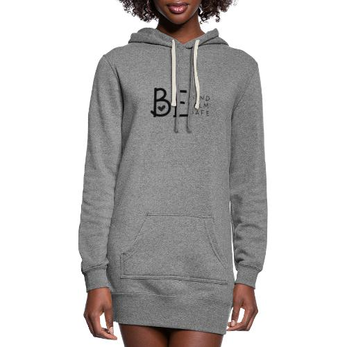 Be Kind, Be Calm, Be Safe - Women's Hoodie Dress