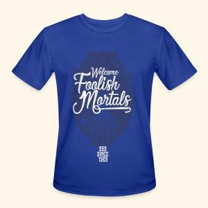 Foolish Mortals - Men's Moisture Wicking Performance T-Shirt