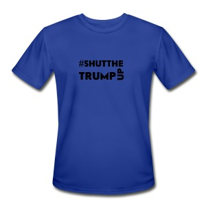 Shut The Trump Up - Men's Moisture Wicking Performance T-Shirt