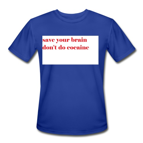 save your brain don't do cocaine - Men's Moisture Wicking Performance T-Shirt