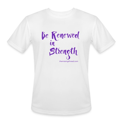 Be Renewed in Strength - Men's Moisture Wicking Performance T-Shirt