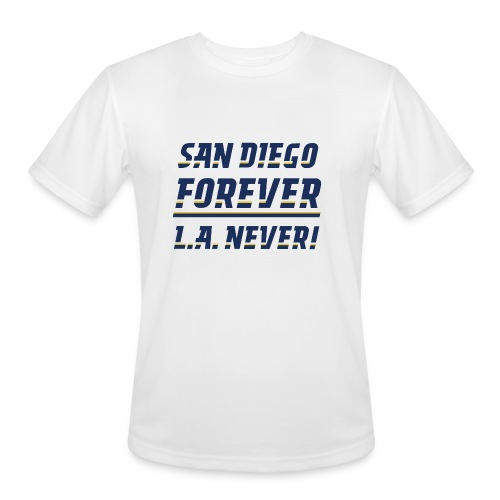 San Diego Forever, L.A. Never! - Men's Moisture Wicking Performance T-Shirt