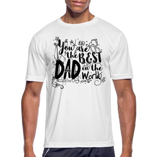 You are the best dad in the world - Men's Moisture Wicking Performance T-Shirt