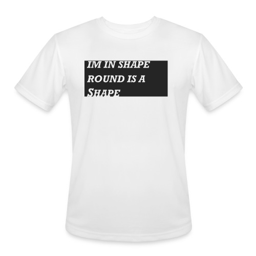 Im in Shape - Men's Moisture Wicking Performance T-Shirt