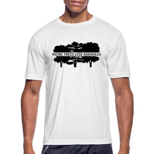 More Trees Less Assholes - Men's Moisture Wicking Performance T-Shirt