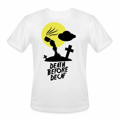Death Before Decaf - Men's Moisture Wicking Performance T-Shirt