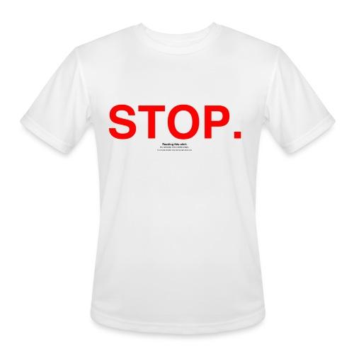 stop - Men's Moisture Wicking Performance T-Shirt