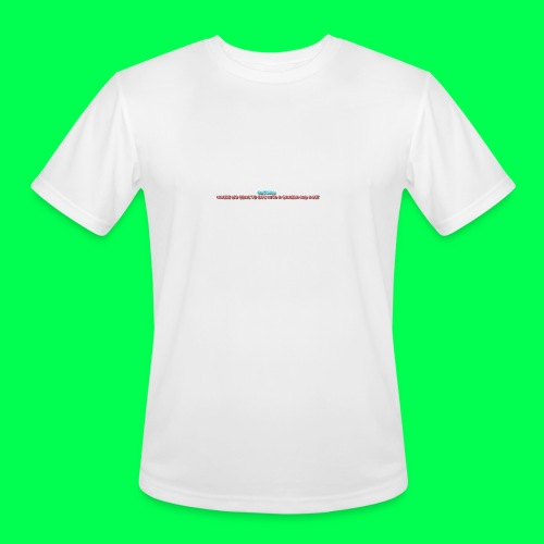my original quote - Men's Moisture Wicking Performance T-Shirt