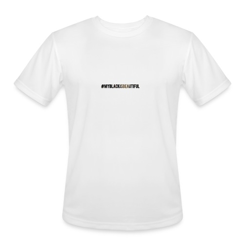 My black is beautiful - Men's Moisture Wicking Performance T-Shirt