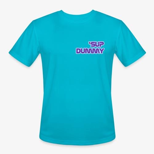 'Sup Dummy - Men's Moisture Wicking Performance T-Shirt