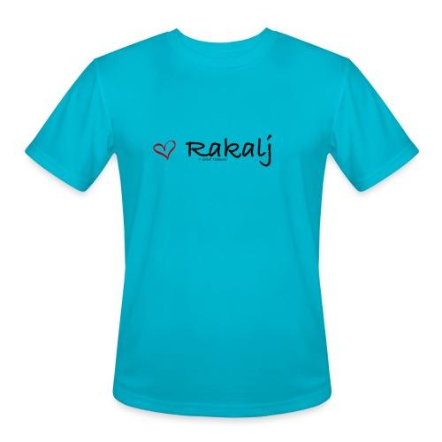 I love Rakalj - Men's Moisture Wicking Performance T-Shirt
