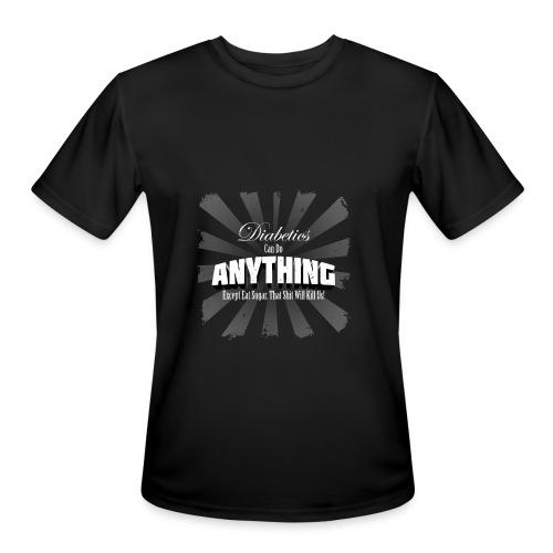 Diabetics Can Do Anything........... - Men's Moisture Wicking Performance T-Shirt