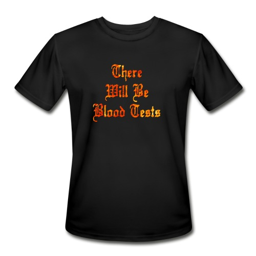 There Will Be Blood Tests - Men's Moisture Wicking Performance T-Shirt