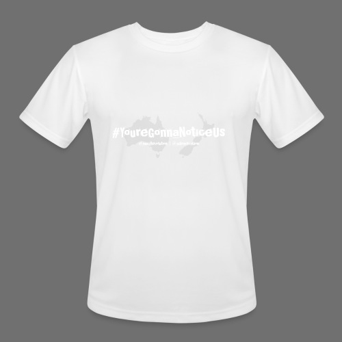 #youreGonnaNoticeUs - Men's Moisture Wicking Performance T-Shirt