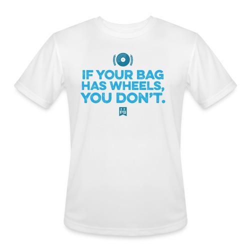 Only your bag has wheels - Men's Moisture Wicking Performance T-Shirt