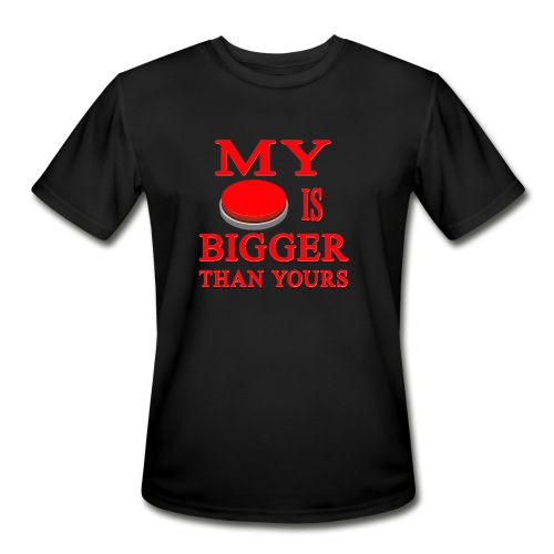 My Button Is Bigger Than Yours - Men's Moisture Wicking Performance T-Shirt