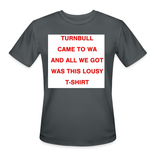 Turnbull came to WA and all we got was this lousy - Men's Moisture Wicking Performance T-Shirt