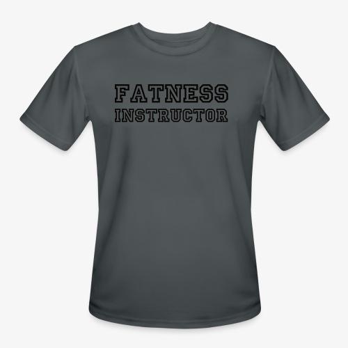 Fatness Instructor - Men's Moisture Wicking Performance T-Shirt
