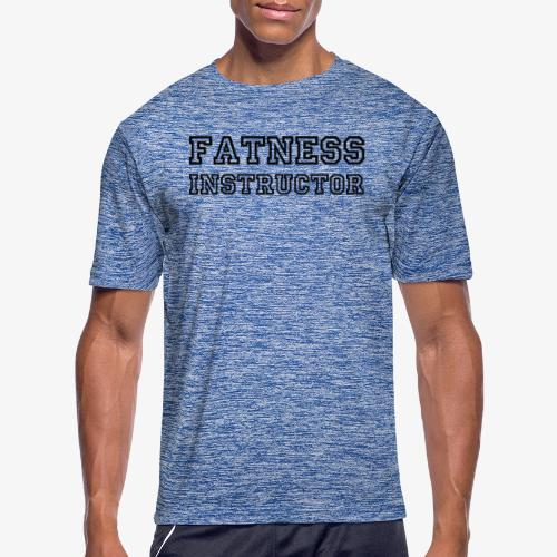 Fatness Instructor - Men's Moisture Wicking Performance T-Shirt