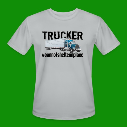 Trucker Shelter In Place - Men's Moisture Wicking Performance T-Shirt