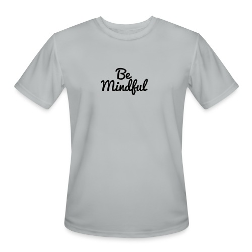 Be Mindful - Men's Moisture Wicking Performance T-Shirt