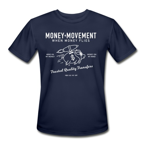 quality fund transfers - Men's Moisture Wicking Performance T-Shirt