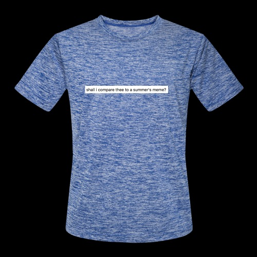 shall i compare thee to a summer's meme? - Men's Moisture Wicking Performance T-Shirt