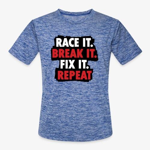race it break it fix it repeat - Men's Moisture Wicking Performance T-Shirt