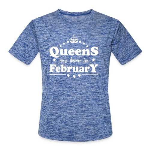 Queens are born in February - Men's Moisture Wicking Performance T-Shirt
