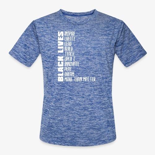 Black Lives More Than Matter - Men's Moisture Wicking Performance T-Shirt