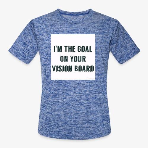 I'm YOUR goal - Men's Moisture Wicking Performance T-Shirt