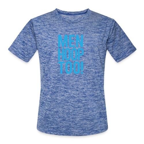 Blue - Men Hoop Too! - Men's Moisture Wicking Performance T-Shirt
