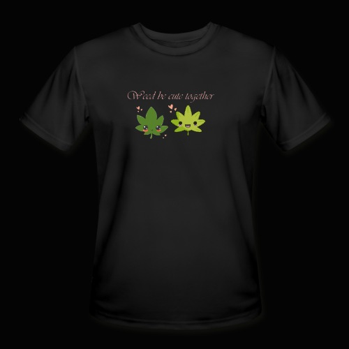 Weed Be Cute Together - Men's Moisture Wicking Performance T-Shirt