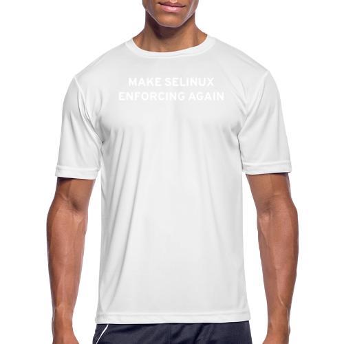 Make SELinux Enforcing Again - Men's Moisture Wicking Performance T-Shirt