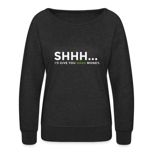 Hash Money Hoodie - Women's Crewneck Sweatshirt