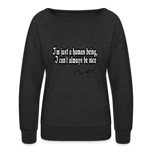 I Can't Always Be Nice - Women's Crewneck Sweatshirt