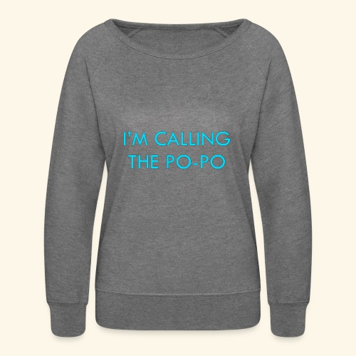 I'M CALLING THE PO-PO | ABBEY HOBBO INSPIRED - Women's Crewneck Sweatshirt