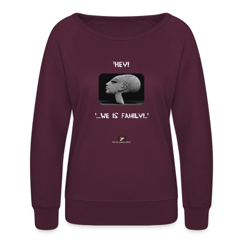 Hey, we is family! - Women's Crewneck Sweatshirt