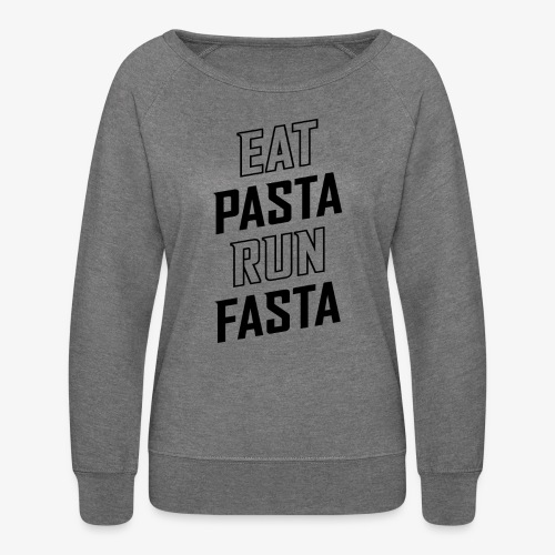 Eat Pasta Run Fasta v2 - Women's Crewneck Sweatshirt
