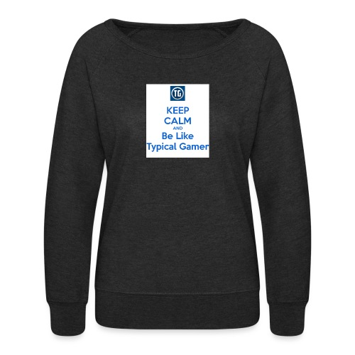 keep calm and be like typical gamer - Women's Crewneck Sweatshirt